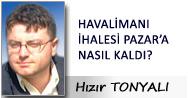 HAVALİMANI İHALESİ PAZAR'A NASIL KALDI?