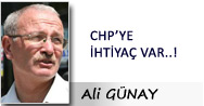 Ali GÜNAY: CHP'YE İHTİYAÇ VAR!