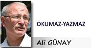 Ali GÜNAY: OKUMAZ-YAZMAZ