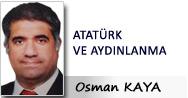 Osman KAYA: ATATÜRK VE AYDINLANMA