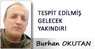 TESPİT EDİLMİŞ GELECEK YAKINDIR!