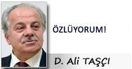 D. Ali TAŞÇI: ÖZLÜYORUM!